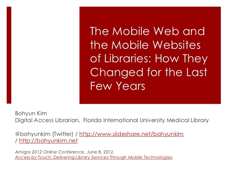 The Mobile Web and                                  the Mobile Websites                                  of Libraries: How...
