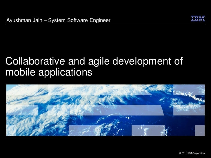 Ayushman Jain – System Software EngineerCollaborative and agile development ofmobile applications                         ...