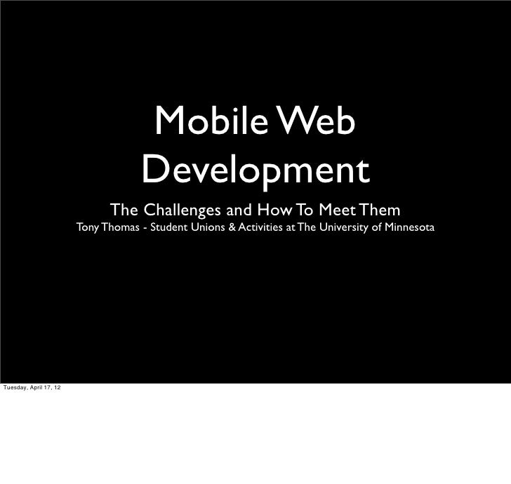 Mobile Web                                     Development                              The Challenges and How To Meet The...