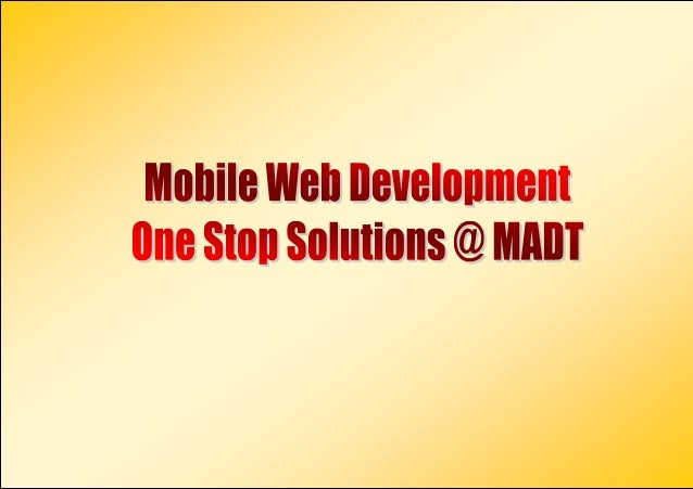 The mobile web development is an important concept that can affect the success ofyour online business. In the past, the ma...