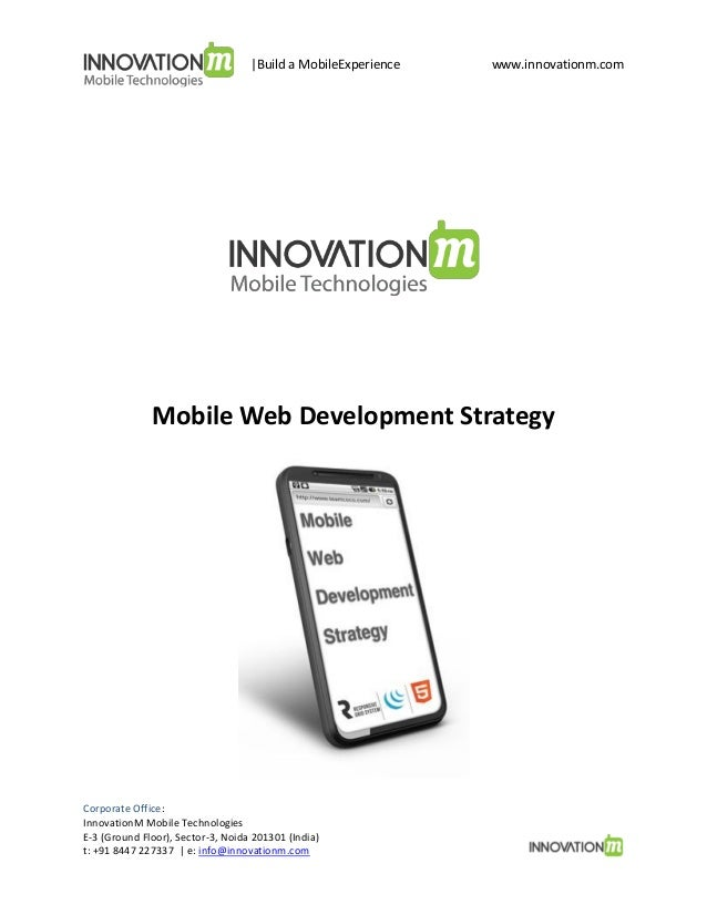 |Build a MobileExperience  www.innovationm.com  Mobile Web Development Strategy  Corporate Office: InnovationM Mobile Tech...