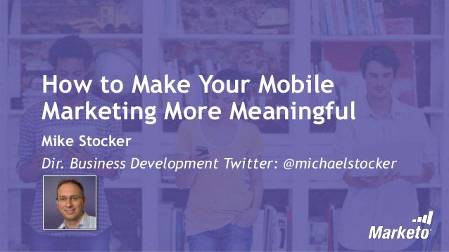 Making Mobile Meaningful
