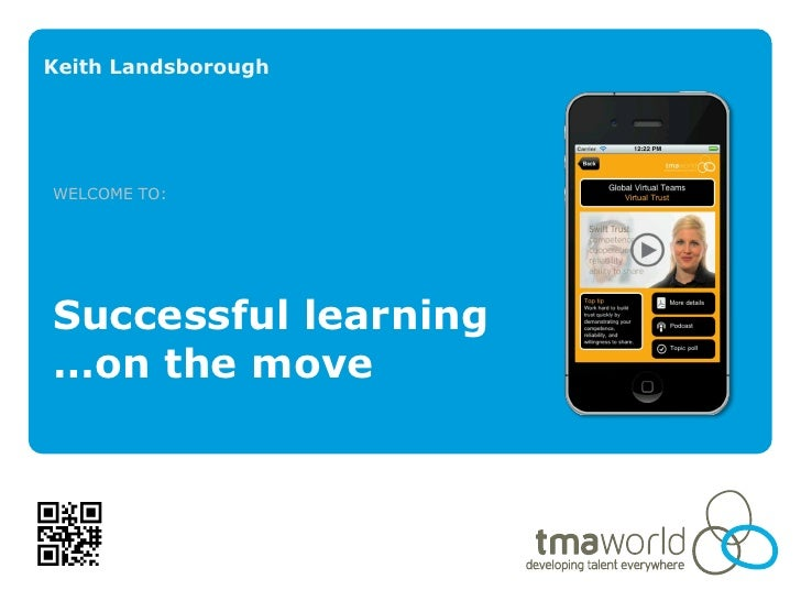 Keith LandsboroughWELCOME TO:Successful learning…on the move