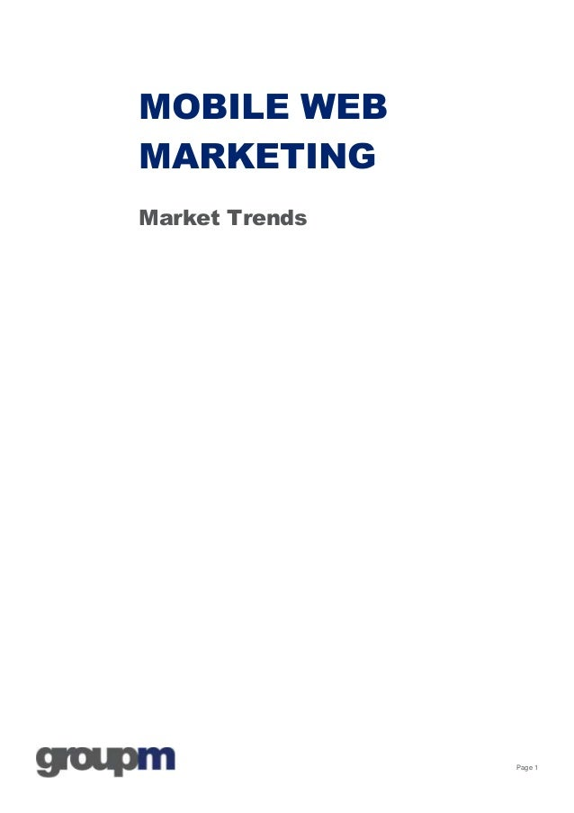 MOBILE WEBMARKETINGMarket Trends                Page 1