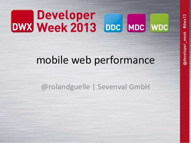 mobile web performance@rolandguelle   Sevenval GmbH