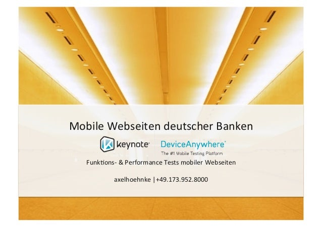 Mobile	  Webseiten	  deutscher	  Banken	      Funk5ons-­‐	  &	  Performance	  Tests	  mobiler	  Webseiten	                ...