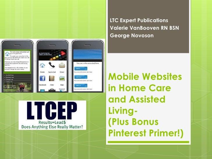 LTC Expert PublicationsValerie VanBooven RN BSNGeorge NovosonMobile Websitesin Home Careand AssistedLiving-(Plus BonusPint...