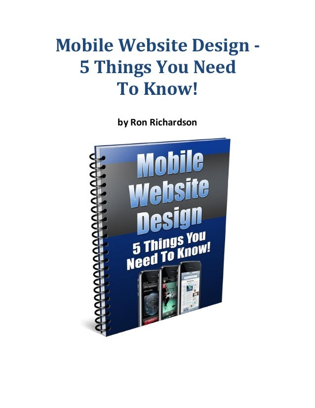Mobile Website Design 5 Things You Need To Know! by Ron Richardson