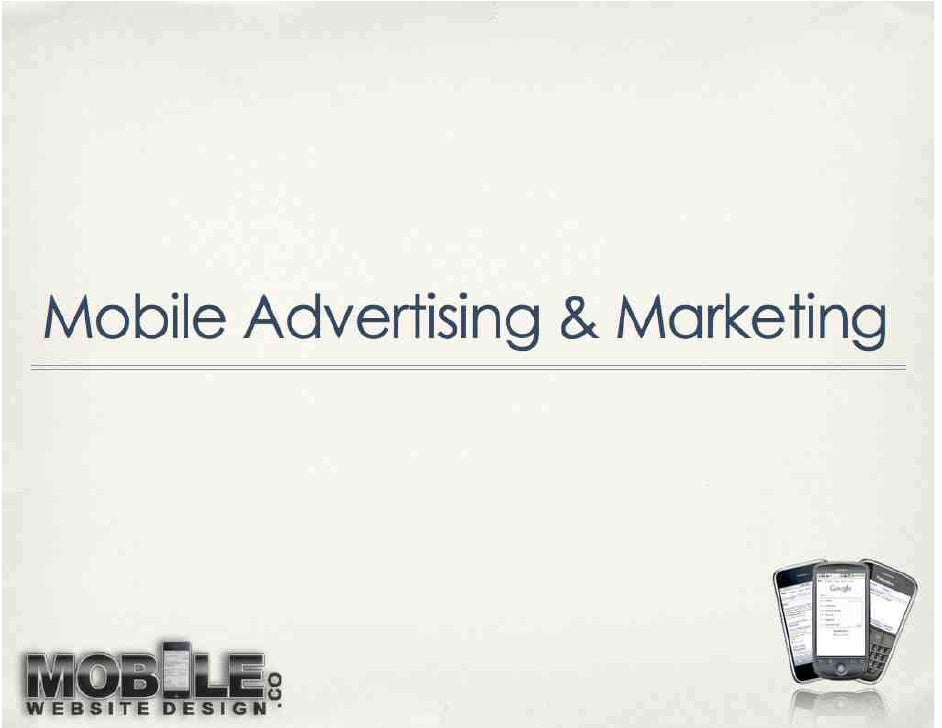 What To Do Next   To learn more about how to get a  Mobile version for your Mobile Web              sites, go to    www.Mo...