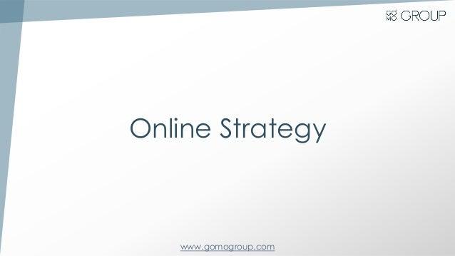 www.gomogroup.com Online Strategy