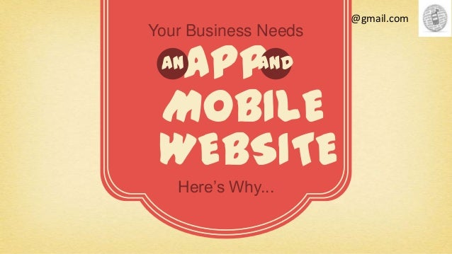Firehotseo@gmail.comYour Business Needs  APP an  and MOBILE WEBSITE   Here's Why...