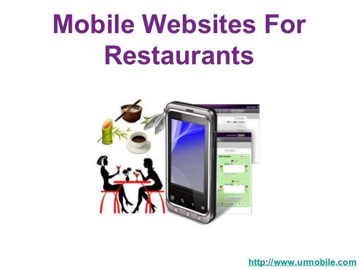 Mobile Websites For Restaurants http://www.urmobile.com