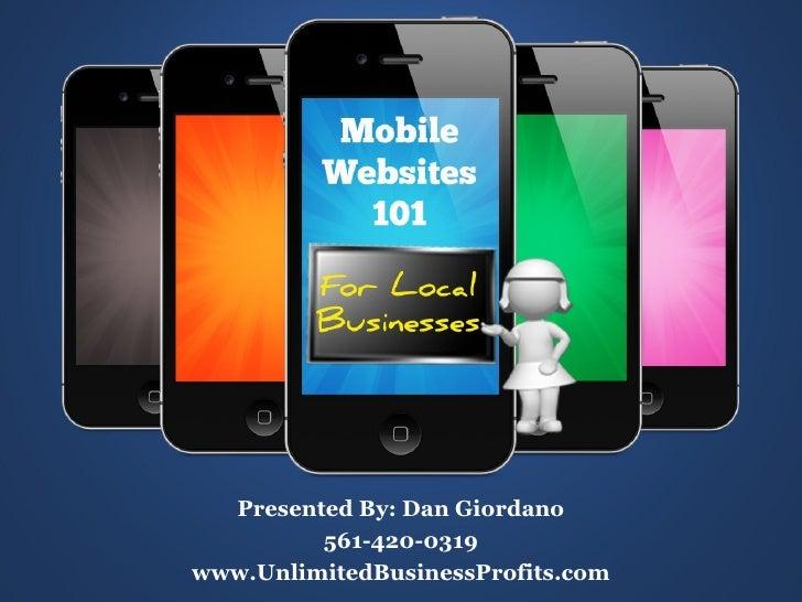 Presented By: Dan Giordano         561-420-0319www.UnlimitedBusinessProfits.com