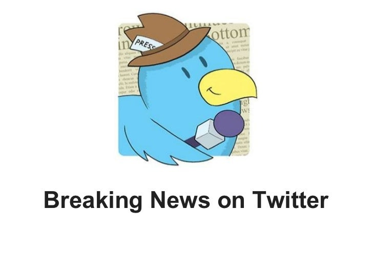 Breaking News on Twitter