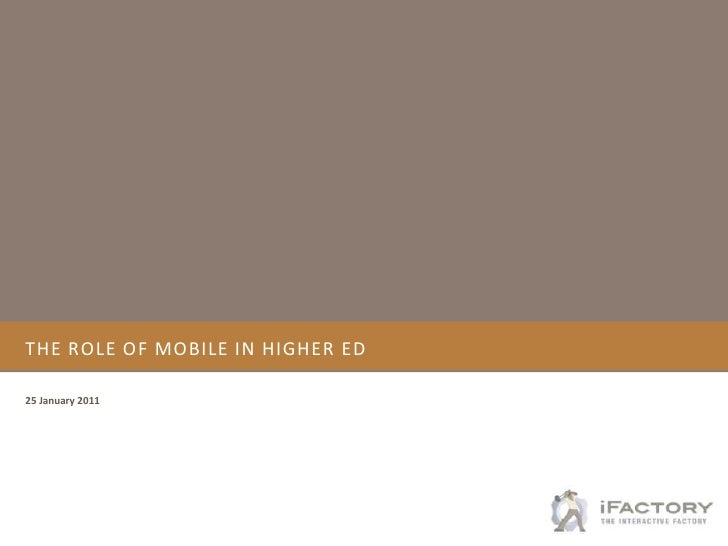 The Role of Mobile in Higher eD<br />25 January 2011<br />