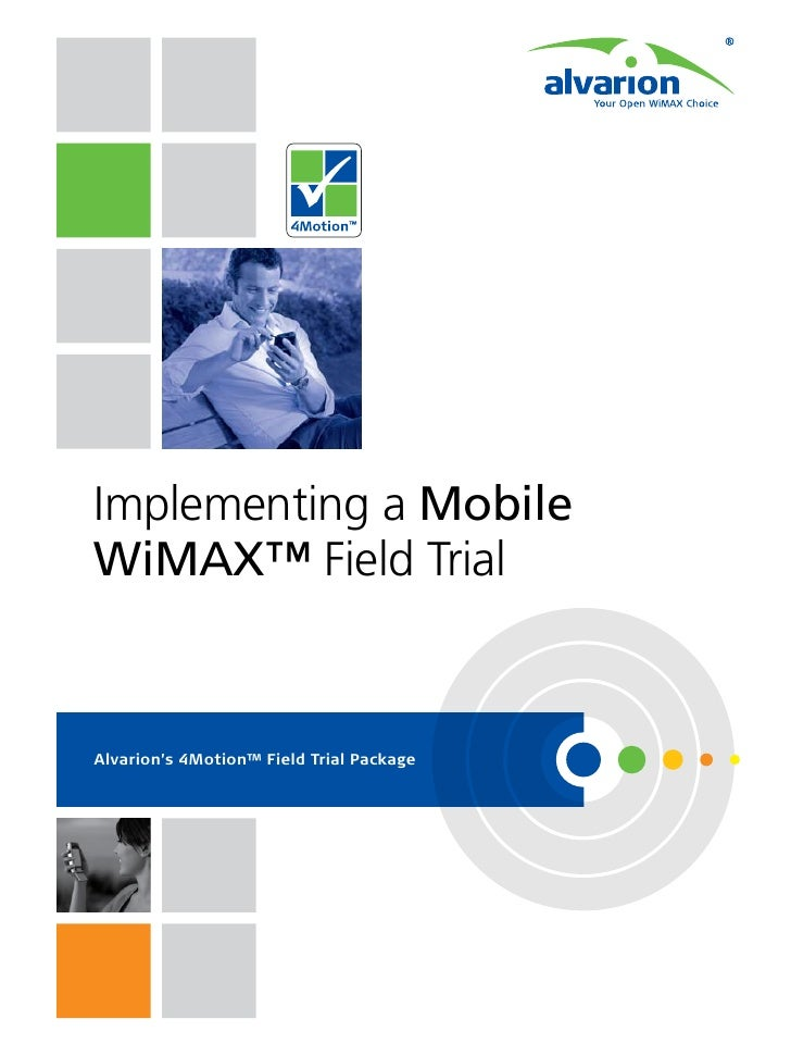 Implementing a Mobile WiMAX™ Field Trial   Alvarion's 4Motion™ Field Trial Package