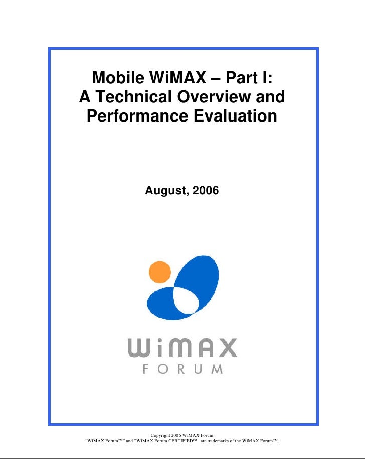 Mobile WiMAX – Part I: A Technical Overview and  Performance Evaluation                            August, 2006           ...