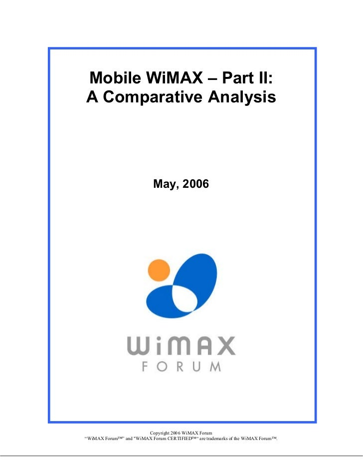 Mobile WiMAX – Part II:A Comparative Analysis                            May, 2006                        Copyright 2006 W...