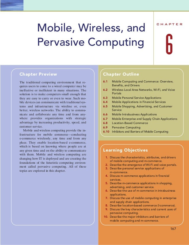 C H A P T E R 6 Mobile, Wireless, and Pervasive Computing 167 Chapter Preview The traditional computing environment that r...