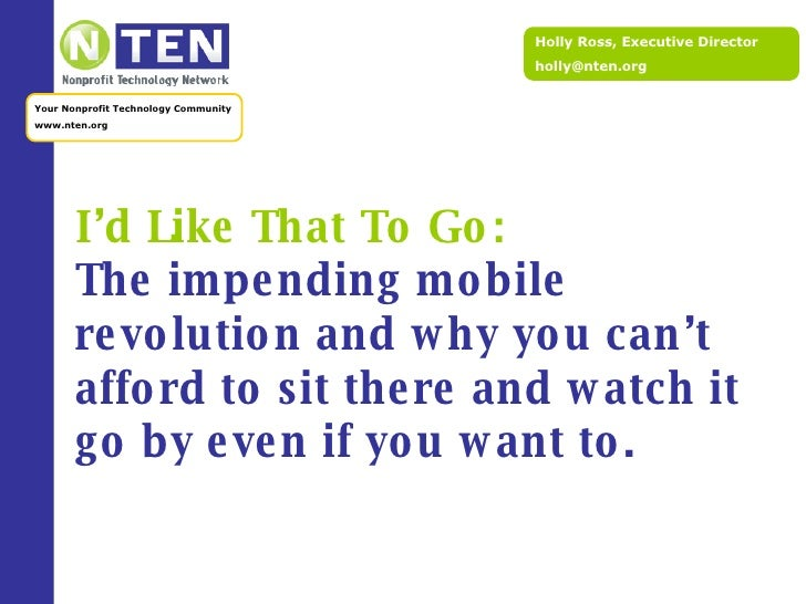 I'd Like That To Go: The impending mobile revolution and why you can't afford to sit there and watch it go by even if you ...