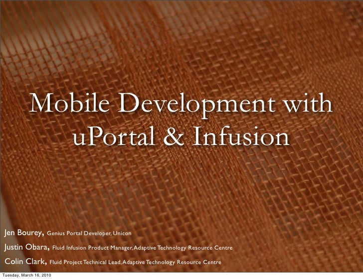 Mobile Development with               uPortal & Infusion    Jen Bourey, Genius Portal Developer, Unicon  Justin Obara, Flu...
