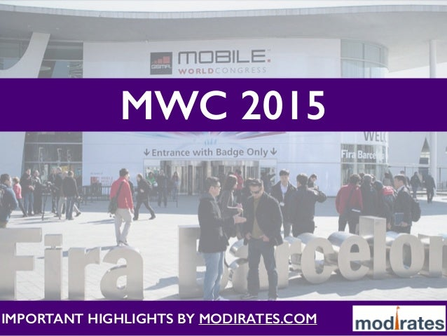 Mobile World Congress 2015 Highlights by Modirates