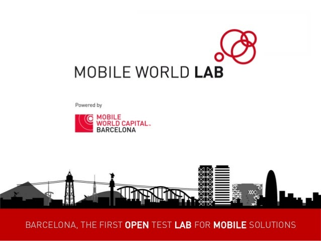 1 BARCELONA, THE FIRST OPEN TEST LAB FOR MOBILE SOLUTIONS