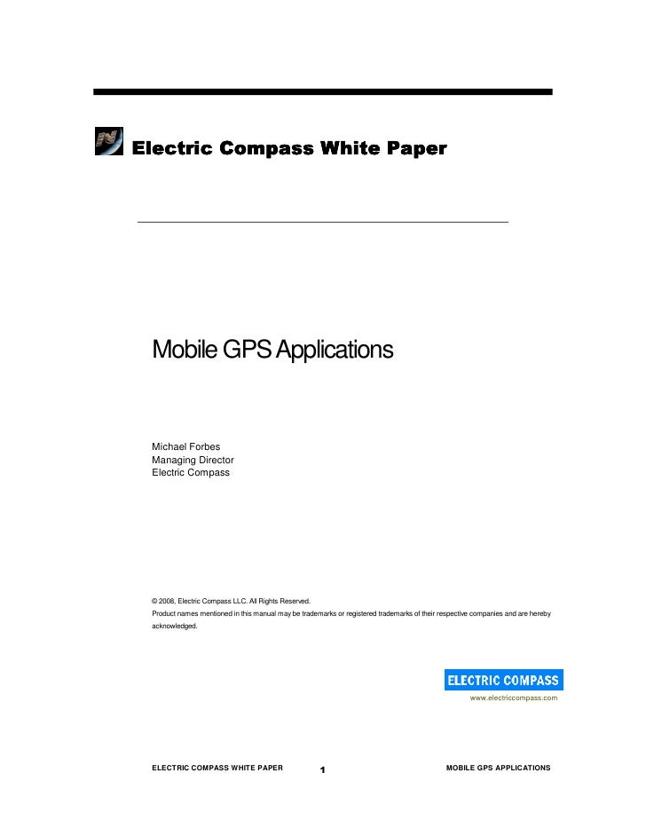 Electric Compass White Paper      Mobile GPS Applications    Michael Forbes  Managing Director  Electric Compass      © 20...