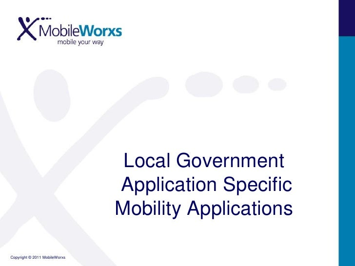 Local Government   Application SpecificMobility Applications<br />