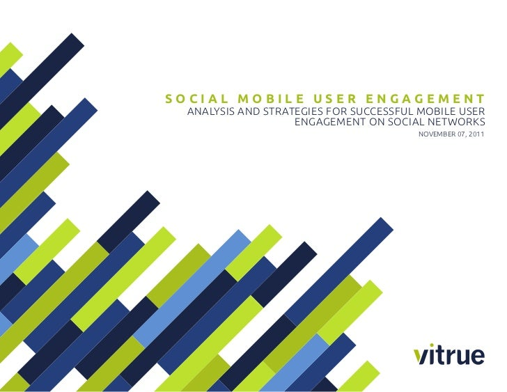 Social Mobile USer engageMent  ANAlysis ANd stRAtEgiEs fOR succEssful MOBilE usER                    ENgAgEMENt ON sOciAl ...
