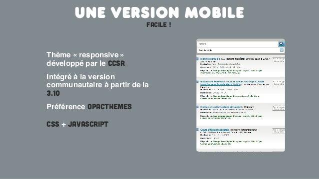 Thème « responsive »développé par le CCSRUne version mobileFAcile !Intégré à la versioncommunautaire à partir de la3.10Pré...