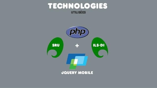 TechnologiesUtiliséesSRU ILS-DIJquery mobile+