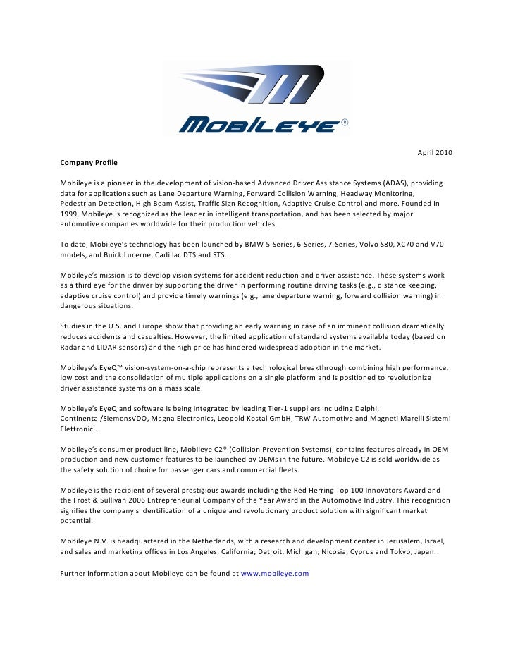 April 2010 Company Profile  Mobileye is a pioneer in the development of vision-based Advanced Driver Assistance Systems (A...