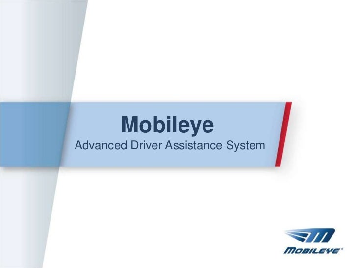 MobileyeAdvanced Driver Assistance System