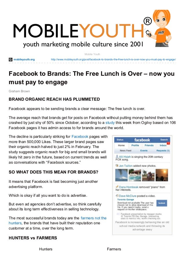 mobileyouth.org http://www.mobileyouth.org/post/facebook-to-brands-the-free-lunch-is-over-now-you-must-pay-to-engage/ Face...