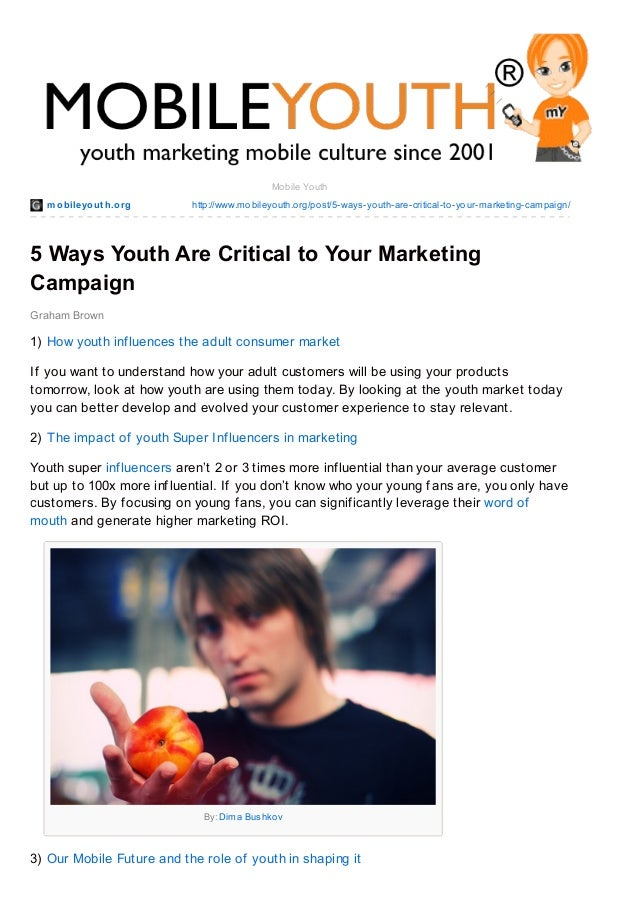 mobileyout h.org http://www.mobileyouth.org/post/5-ways-youth-are-critical-to-your-marketing-campaign/ Graham Brown Mobile...