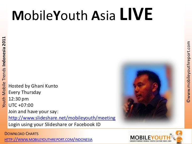 MobileYouthAsia LIVE<br />Hosted by GhaniKunto<br />Every Thursday<br />12:30 pm<br />UTC +07:00<br />Join and have your s...