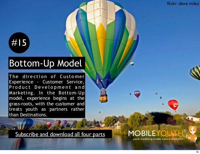flickr: dene miles #15Bottom-Up ModelThe direction of CustomerExperience - Customer Service,Pr o d u c t D e v e l o p m e ...