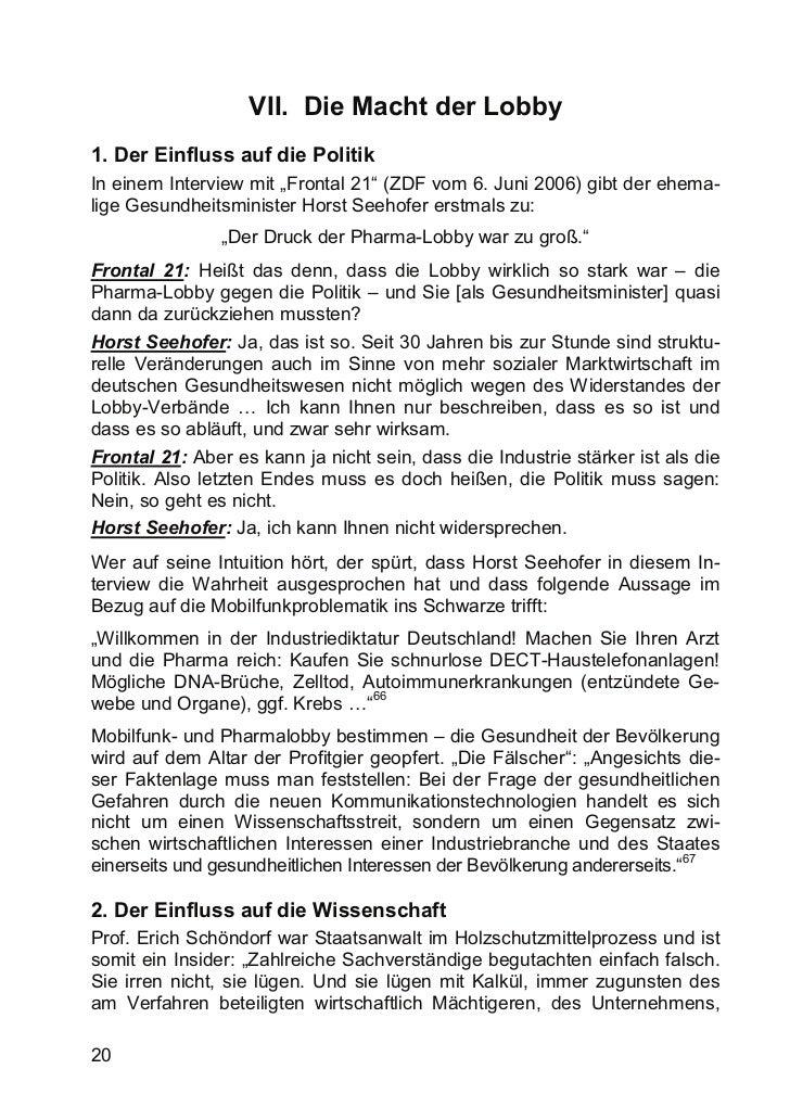 """VII. Die Macht der Lobby1. Der Einfluss auf die PolitikIn einem Interview mit """"Frontal 21"""" (ZDF vom 6. Juni 2006) gibt der..."""