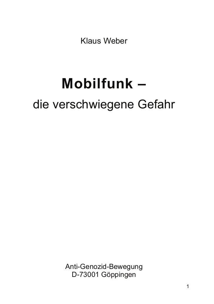 Klaus Weber    Mobilfunk –die verschwiegene Gefahr     Anti-Genozid-Bewegung      D-73001 Göppingen                       ...