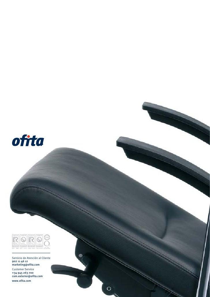 Servicio de Atención al Cliente 902 11 46 12 marketing@ofita.com Customer Service +34 945 263 700 com.exterior@ofita.com w...
