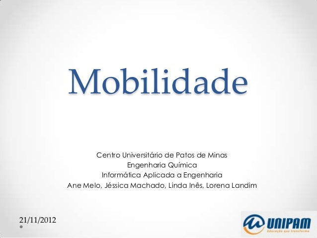 Mobilidade                    Centro Universitário de Patos de Minas                              Engenharia Química      ...
