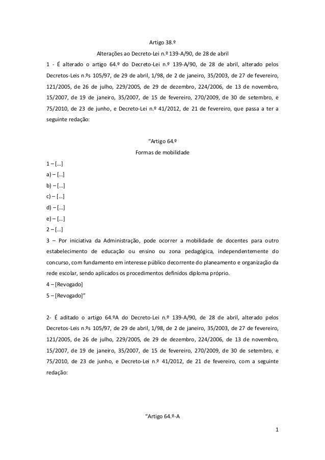 1Artigo38.ºAlteraçõesaoDecreto‐Lein.º139‐A/90,de28deabril1 ‐ É alterado o artigo 64.º do Decreto‐Lei...