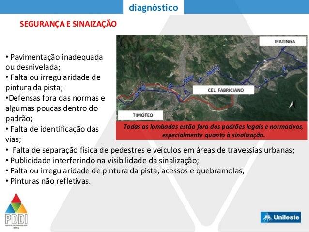 SEGURANÇA E SINAIZAÇÃO diagnóstico • Falta de separação física de pedestres e veículos em áreas de travessias urbanas; • P...
