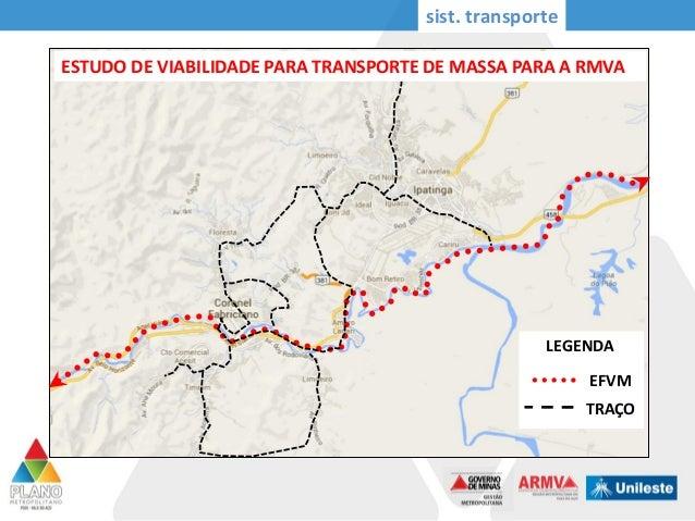 sist. transporte EFVM TRAÇO LEGENDA ESTUDO DE VIABILIDADE PARA TRANSPORTE DE MASSA PARA A RMVA