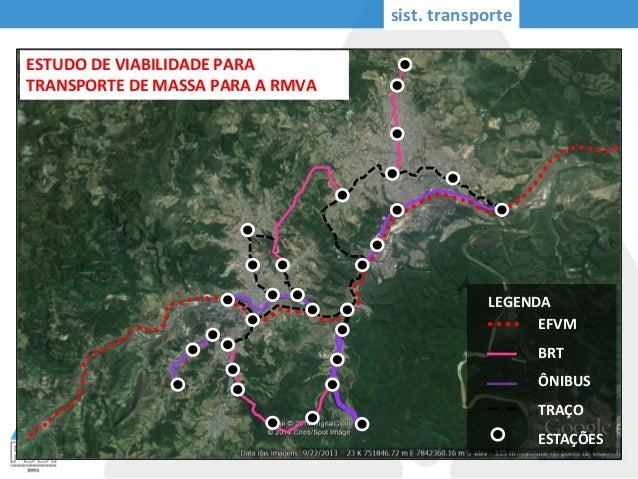 sist. transporte EFVM BRT ÔNIBUS TRAÇO ESTAÇÕES LEGENDA ESTUDO DE VIABILIDADE PARA TRANSPORTE DE MASSA PARA A RMVA