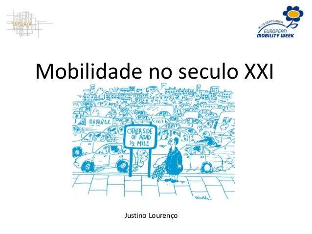 Mobilidade no seculo XXI Justino Lourenço