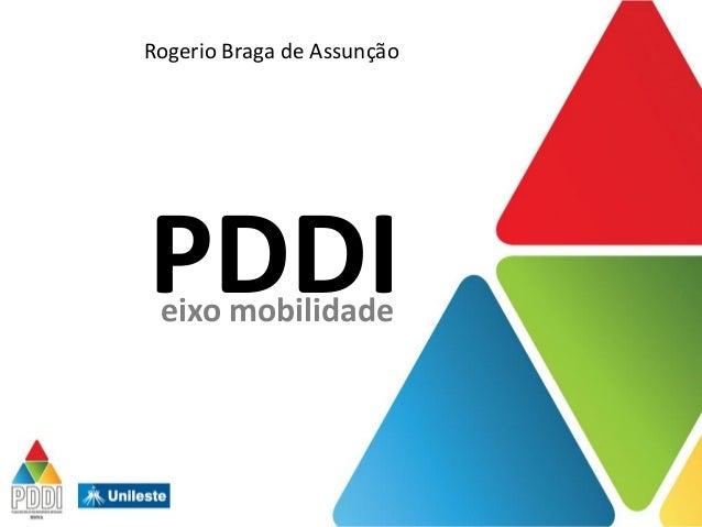PDDIeixo mobilidade Rogerio Braga de Assunção