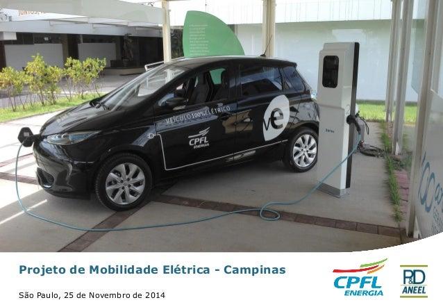 Projeto de Mobilidade Elétrica -Campinas  São Paulo, 25 de Novembro de 2014