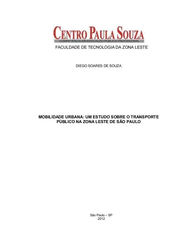 FACULDADE DE TECNOLOGIA DA ZONA LESTE DIEGO SOARES DE SOUZA MOBILIDADE URBANA: UM ESTUDO SOBRE O TRANSPORTE PÚBLICO NA ZON...